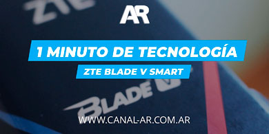 ZTE Blade V Smart: 1 Minuto de Tecnología